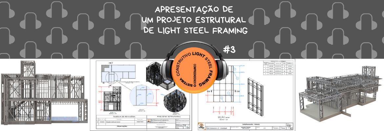 Cabeçalho Podcast Apresentação de um Projeto Estrutural em Light Steel Framing